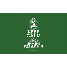 Premium Image Playmat 24x14 - Keep Calm and Smash! Smash!! Smash!!! Green Mana